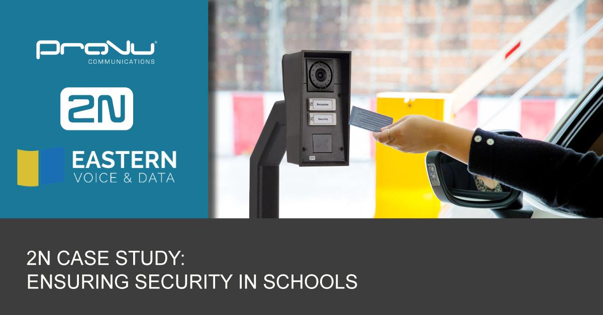 2N Case Study\: Ensuring Safety in Schools